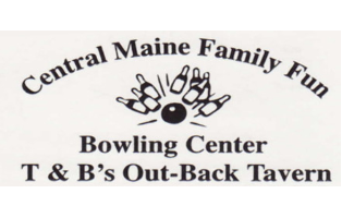 Central Maine Family Fun Bowling Center  and T & B's Out-Back Tavern